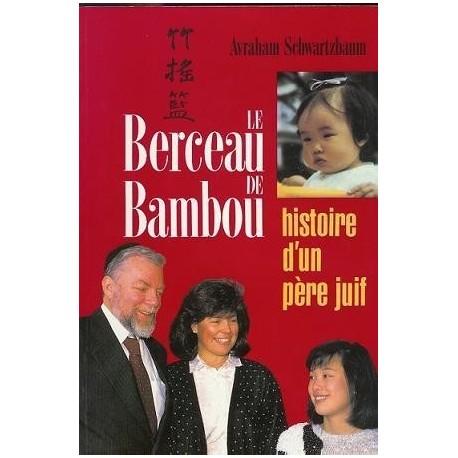 Le Berceau de Bambou. Histoire d'un père juif