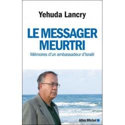 Le messager meurtri - Mémoires d'un ambassadeur d'Israël