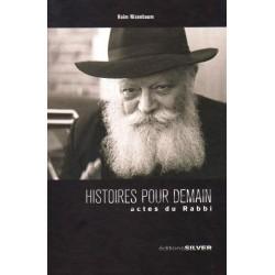 Histoire pour demain : actes du rabbi