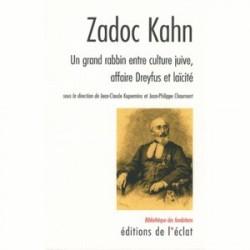 Zadoc Kahn - Un grand rabbin entre culture juive, affaire Dreyfus et laïcité