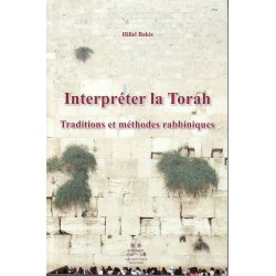 Interpreter la Torah - Traditions et méthodes rabbiniques