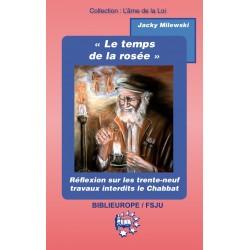 Le temps de la rosée - Réfléxion sur les 39 travaux interdits le Chabbat