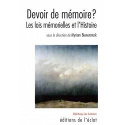 Devoir de mémoire? - Les lois mémorielles et l'histoire