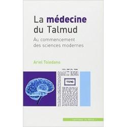 La médecine du Talmud : au commencement des sciences modernes