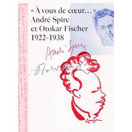 A vous de coeur... André Spire et Otokar Fischer 1922-1938