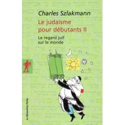 Le judaisme pour débutants vol.2