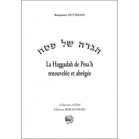 La Haggadah de Pesa'h renouvelée et abrégée