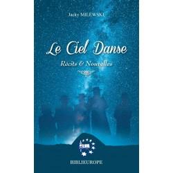 Le Ciel Danse - Récits et Nouvelles
