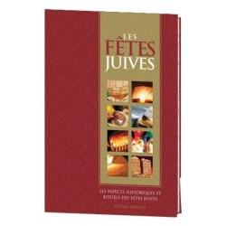 Les Fetes Juives - Les aspects historiques et rituels des fetes juives