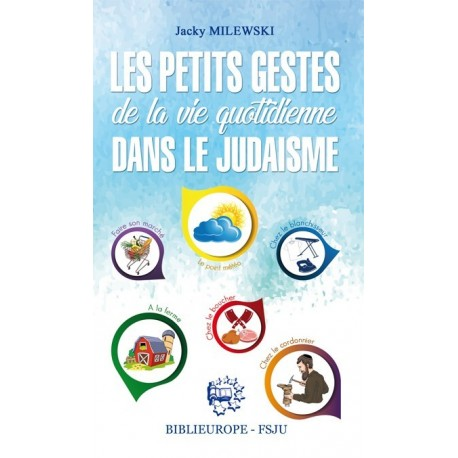 Les petits gestes de la vie quotidienne dans le judaïsme
