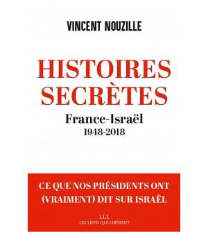 Histoires secrètes - France-Israël 1948-2018