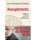 Aveuglements - Religions, guerres, civilisations