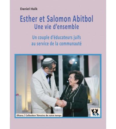 Esther et Salomon Abitbol – Une vie d'ensemble : Un couple d'éducateurs juifs au service de la communauté