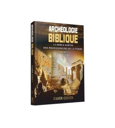 Archéologie Biblique - La Bible Sortie des Profondeurs de la Terre vl1