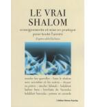 Le vrai Shalom - enseignements et mise en pratique pour toute l'année