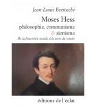 Moses Hess. Philosophie, communisme et sionisme