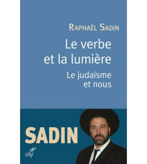 Le verbe de lumière - Le judaïsme et nous