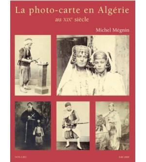 La photo-carte en Algérie au XIX siecle