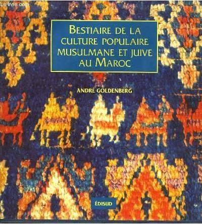 Bestiaire de la culture populaire musulmane et juive au Maroc