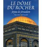 LE DOME DU ROCHER.  Joyau de Jérusalem