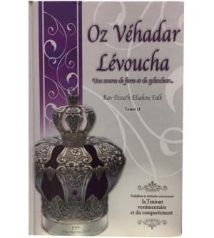 Oz Véhadar Lévoucha - la Tsniout vestimentaire et du comportement