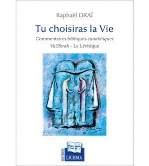 Tu choisiras la Vie - Le Levitique Vayikrah