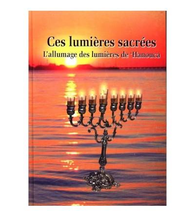 Ces lumières sacrées - L'allumage des lumières de Hanouka