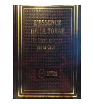 L'ESSENCE DE LA TORAH La Torah éclairée par la Cabale