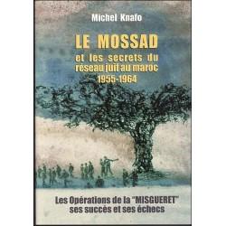 Le Mossad et les secrets du réseau juif au Maroc 1955-1964