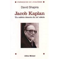 Jacob Kaplan 1895-1994 - Un rabbin témoin du XXe siècle