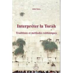 Interpreter la Torah - Traditions et méthodes rabbiniques