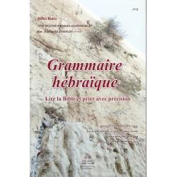 Grammaire hébraique - Lire la Bible et prier avec précision