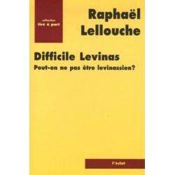Difficile Levinas -  Peut-on ne pas être levinassien?