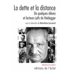 La dette et la distance - De quelques élèves et lecteurs juifs de Heidegger