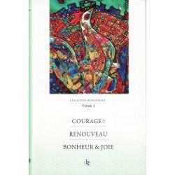 Courage - Renouveau - Bonheur & Joie (tome 1)