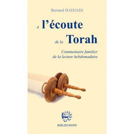 A l'écoute de la Torah - Commentaire familier de la lecture hebdomadaire