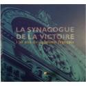 La Synagogue de la Victoire - 150 ans de judaïsme français