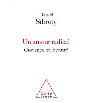 Un amour radical - Croyance et identité