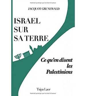 ISRAEL SUR SA TERRE : Ce qu'en disent les Palestiniens
