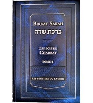 Les Lois de Chabbat - Birkat Sarah Tome 1