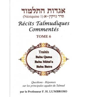 Récits Talmudiques Commentés T.6 Traités : Baba Qama- Baba Métsi'a - Baba Batra
